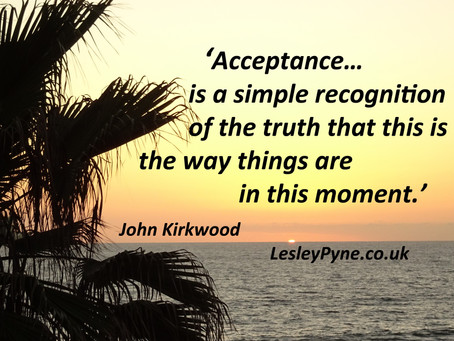 היכולת לקבל את מה שנמצא בחיינו מאפשרת למציאות שלנו להשתנות