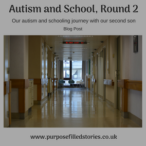 Hospital corridor with title Autism and School, round 2 - our autism and schooling journey with our second son