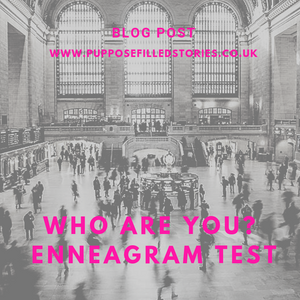 Black and white train station photo - pink writing 'blog post, www.purposefilledstories.co.uk, who are you? enneagram test