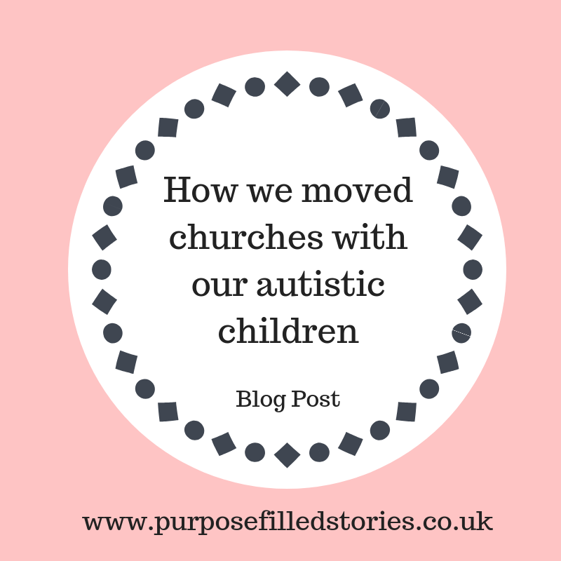 Title image, pink background, white circle with title - how we moved churches with our autistic children