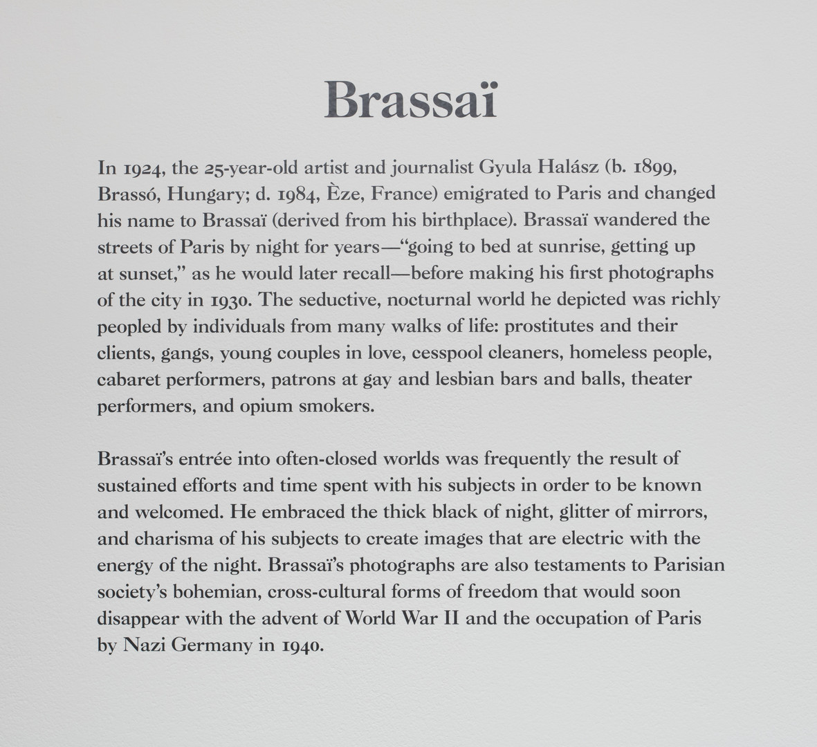 """Wall text for """"Real Worlds: Brassaï, Arbus"""", Goldin, by Lanka Tattersall. 4 Mar.–3 Sept. 2018, Museum of Contemporary Art, Los Angeles. 4 Mar.- Sept 3, 2018, photo by Brian Forrest"""
