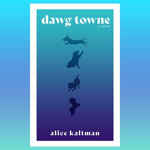 dawg towne: a novel