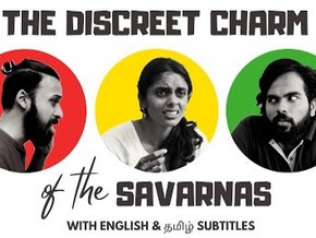 The Discreet Charm of the Savarnas: A mirror for upper caste gaze