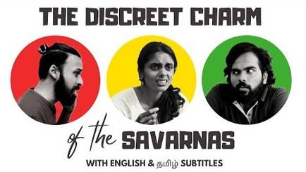 The Discreet Charm of the Savarnas: A mirror for upper caste gaze