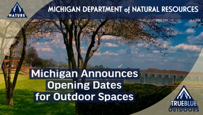 Michigan's Opening Dates for Parks and Outdoors Spaces