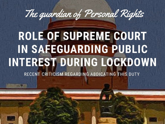 Role of Supreme Court in safeguarding Public Interest during the lockdown.