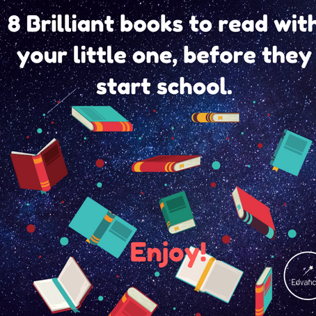 8 Brilliant books to read with your little one,  before they start school.