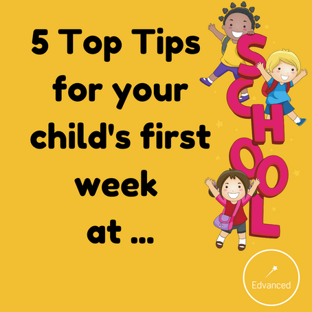 5 Top Tips for your child's first week at school.