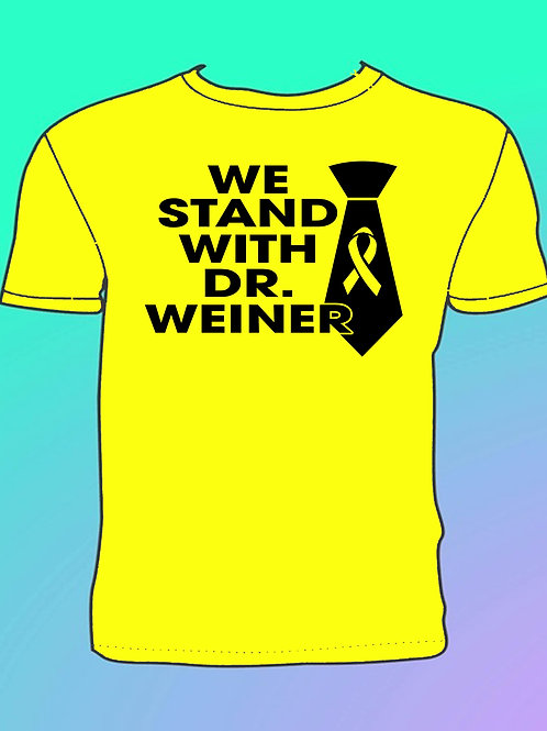 """We Stand With Dr. Weiner""  Yellow T-Shirt"