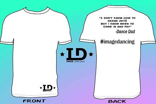 "Image Dancing ""Grand Jete Dance Dad"" T-Shirt (Adult Unisex Fit)"