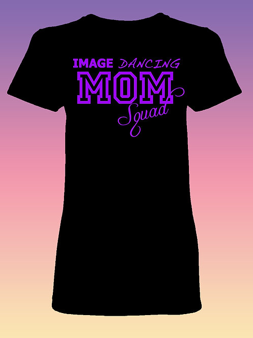 "Image Dancing ""Mom Squad"" Women's Fit Shortsleeve"