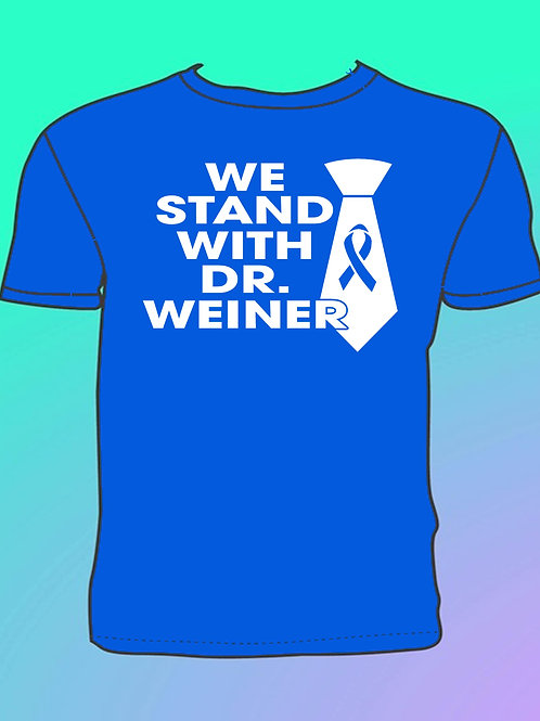 """We Stand With Dr. Weiner""  Blue T-Shirt"