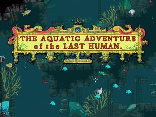 The Aquatic Adventure of the Last Human | A KGK Review