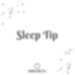 Sleep Tip Saturday.png