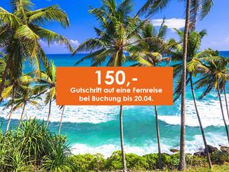 € 150,- Ermässigung auf Fernreisen!