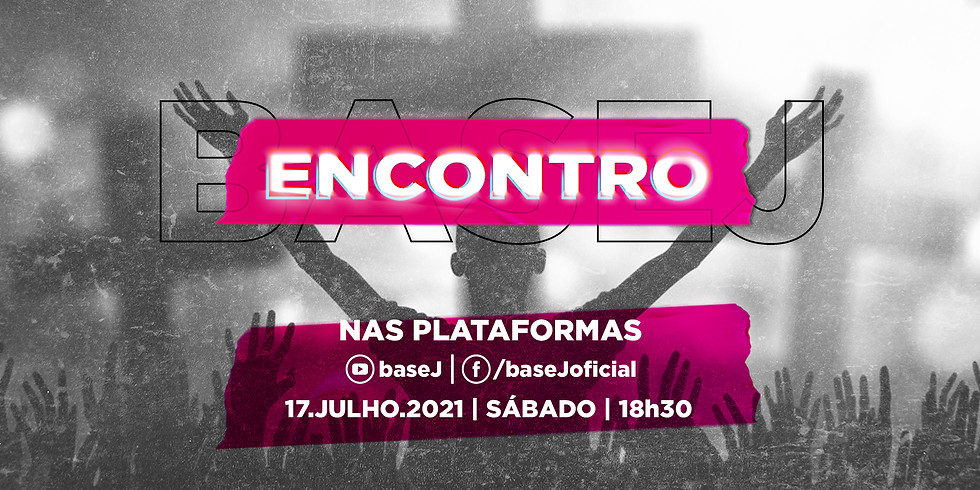 Encontro baseJ | 17.JULHO.2021 | 18h30