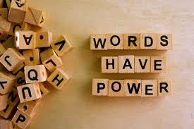 Words have power… So what you gonna do with your power?