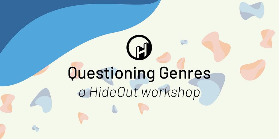 Questioning Genres - HideOut Workshops