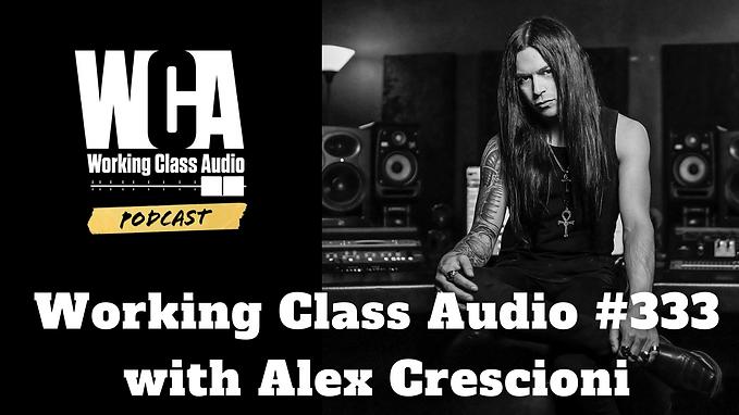 Working Class Audio Alex Crescioni