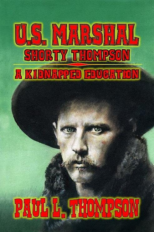 U.S. Marshal Shorty Thompson - A Kidnapp
