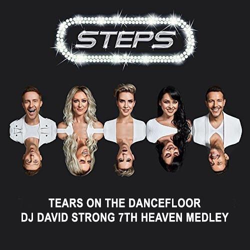 Steps - Tears on the Dancefloor Dj David Strong 7th Heaven Medley [Steps Music LLP]