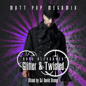 Ross Alexander - Glitter & Twisted Matt Pop Megamix [Pumpin' UK]