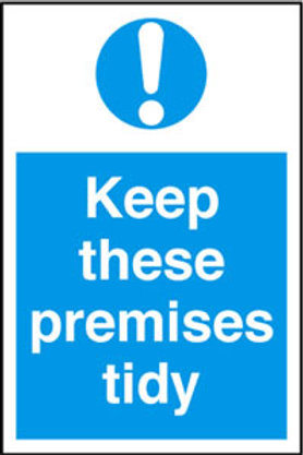 Keep These Premises Tidy Sign/Sticker