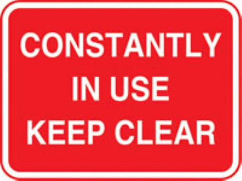 Constantly In Use Keep Clear Sign