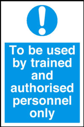 To Be Used By Trained/Authorised Only Sign/Sticker