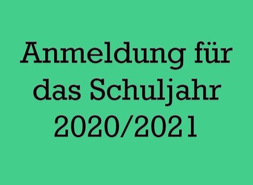 Anmeldung für das Schuljahr 2020/2021