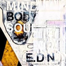 """""""Mind, Body, Soul"""" E.DN"""