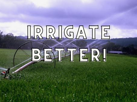 Irrigate Better!