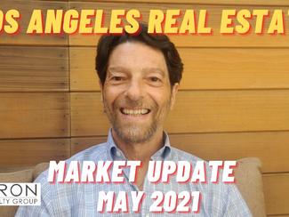 LA Real Estate Market Update - MAY 2021