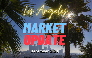 Los Angeles Real Estate Update - December 2020