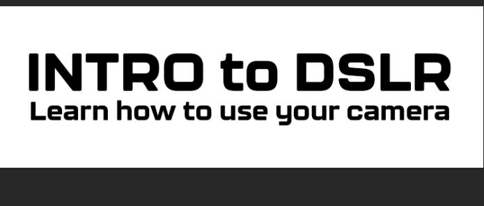 April 4th Intro to DSLR