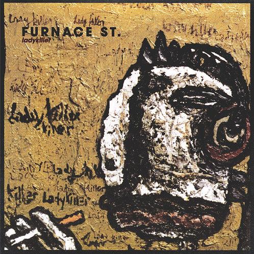Furnace St.: Ladykiller CD