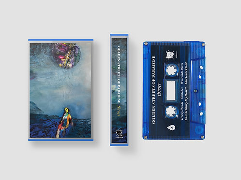 Golden Streets of Paradise: Throes: Cassette