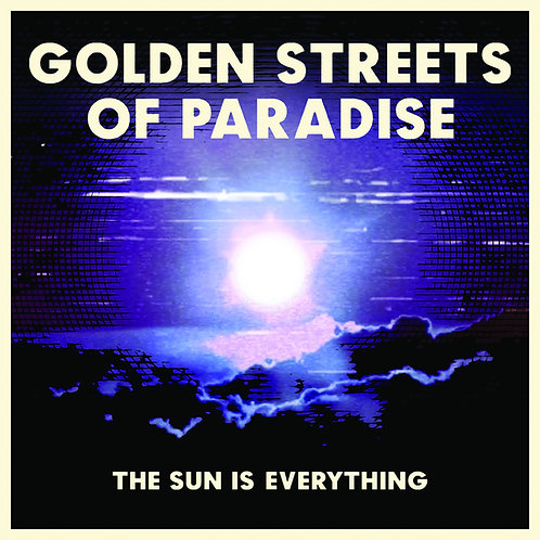 Golden Streets of Paradise 'The Sun Is Everything' CD EP