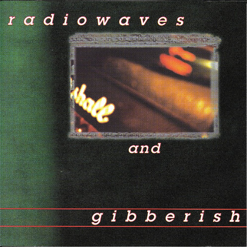 Radiowaves and Gibberish CD