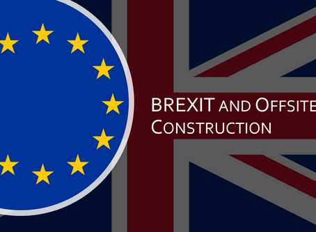 Understanding Offsite Construction with Brexit Looming