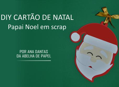 DIY CARTÃO DE NATAL- PAPAI NOEL EM SCRAP
