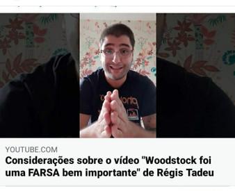 """Considerações sobre o vídeo """"Woodstock foi uma FARSA bem importante"""" de Régis Tadeu"""