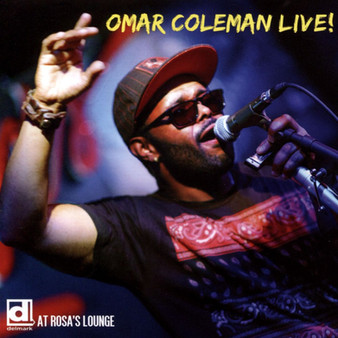 Omar Coleman - Live! At Rosa's Lounge