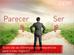 Parecer ou Ser = quais são as diferenças e consequencias para o meu negócio?