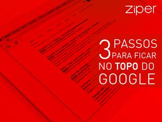 3 passos para ficar no TOPO do Google