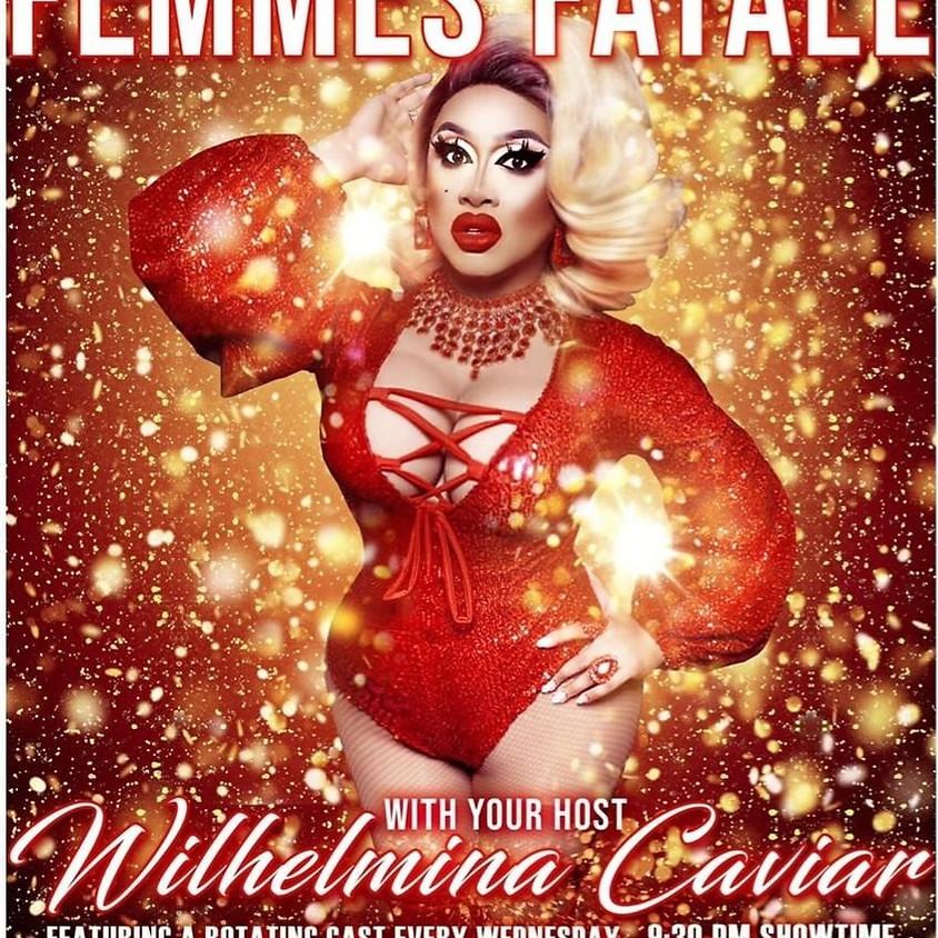FEMMES FATALE with Wilhelmina Caviar