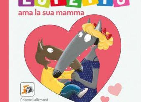 Lupetto ama la sua mamma - Gribaudo
