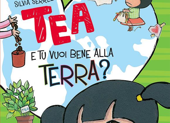 Tea e tu vuoi bene allaTerra? - Giunti