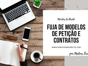 Fuja de modelos de petição e contratos