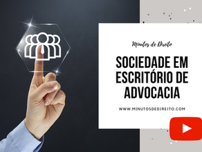 Sociedade em escritório de advocacia [VÍDEO]